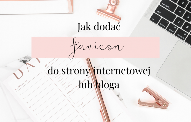 Jak dodać favicon do strony internetowej lub bloga